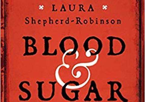 Blood & Sugar by Laura Shepherd-Robinson